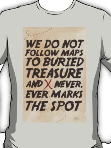 We Do Not Follow Maps T-Shirt