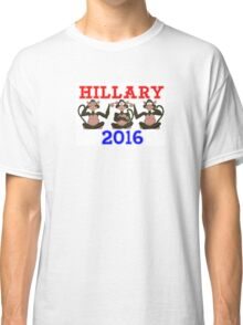 HILLARY 2016 BLIND, DEAF AND DUMB Classic T-Shirt
