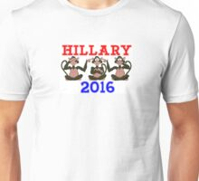 HILLARY 2016 BLIND, DEAF AND DUMB Unisex T-Shirt