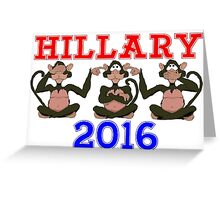 HILLARY 2016 BLIND, DEAF AND DUMB Greeting Card