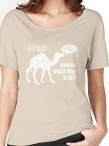 Guess What Day It Is Hump Day Camel Women's Relaxed Fit T-Shirt