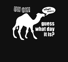 Guess What Day It Is Hump Day Camel Unisex T-Shirt