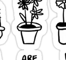 Plants are friends Sticker