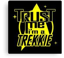 Trust me i'm a Trekkie Canvas Print
