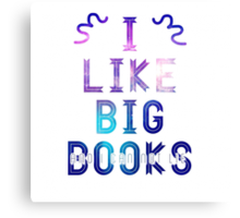 I Like Big Books And I Can Not Lie Canvas Print