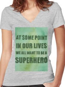 We All Want to Be a Superhero Women's Fitted V-Neck T-Shirt