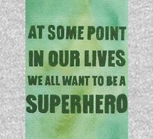 We All Want to Be a Superhero Unisex T-Shirt