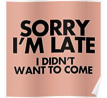 im late Poster