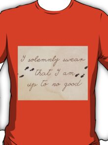 I Solemnly Swear I am Up to No Good T-Shirt