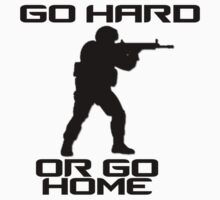 GO Hard or GO Home by Conor Rose