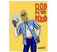Ood N The Hood Photographic Print