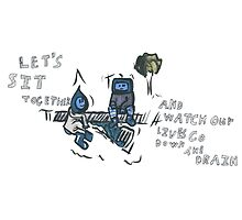Lets Sit Together (And Watch Our Lives Go Down The Drain) Doodle by Revellion