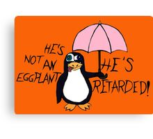 He's not an Eggplant Canvas Print