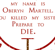 My Name is Oberyn Martell... Sticker