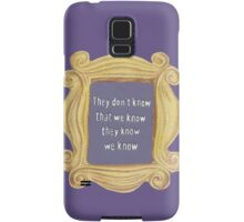 They Don't Know We Know Samsung Galaxy Case/Skin