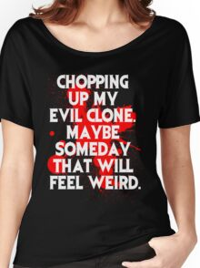Ash vs Evil Dead Quote  Women's Relaxed Fit T-Shirt