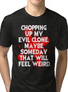 Ash vs Evil Dead Quote  Tri-blend T-Shirt