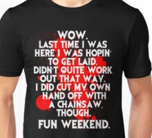 Fun Weekend with a chainsaw Unisex T-Shirt