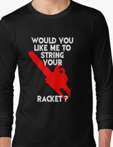 String Your Racket Tee Long Sleeve T-Shirt