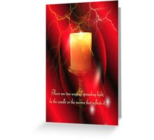 Be The Candle Greeting Card