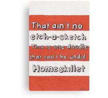 Ain't No Etch-A-Sketch Canvas Print