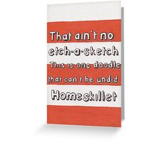 Ain't No Etch-A-Sketch Greeting Card