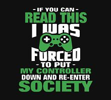 If you can read this i was forced to put my controller Unisex T-Shirt