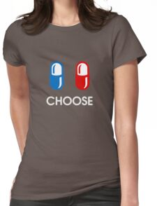 red pill or blue pill - choose - (enter the matrix) Womens Fitted T-Shirt