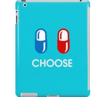 red pill or blue pill - choose - (enter the matrix) iPad Case/Skin