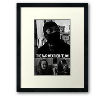 'The Fair Weather Felon' - short film poster Framed Print