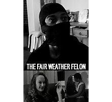'The Fair Weather Felon' - short film poster Photographic Print