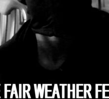 'The Fair Weather Felon' - short film poster Sticker