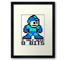 I Only Need 8 Bits Framed Print
