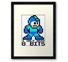 I Only Need 8 Bits Framed Print