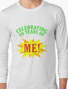 Celebrating 50th Birthday Long Sleeve T-Shirt