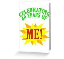 Celebrating 40th Birthday Greeting Card