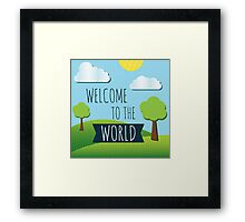 Welcome To The World Baby  Framed Print