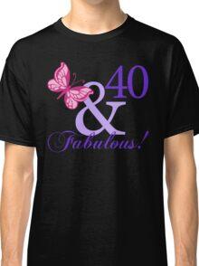 Fabulous 40th Birthday Classic T-Shirt