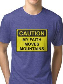 My Faith Moves Mountains Tri-blend T-Shirt