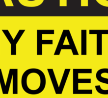 My Faith Moves Mountains Sticker