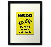 My Faith Moves Mountains Framed Print