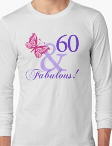 Fabulous 60th Birthday Long Sleeve T-Shirt