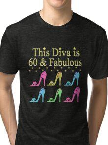 SIZZLING 60 YR OLD DIVA Tri-blend T-Shirt