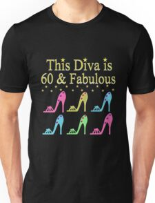 SIZZLING 60 YR OLD DIVA Unisex T-Shirt