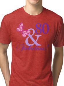 Fabulous 80th Birthday Tri-blend T-Shirt