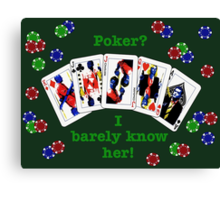 Psych: Poker? I barely know her! Canvas Print