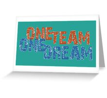 One Team One Dream Greeting Card
