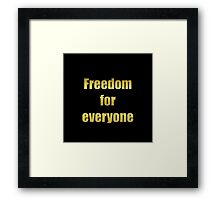 Freedom for everyone Framed Print