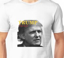 Trump Viva Hate Unisex T-Shirt