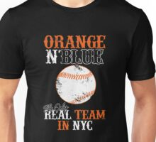 Orange n Blue the only real team in NYC Unisex T-Shirt